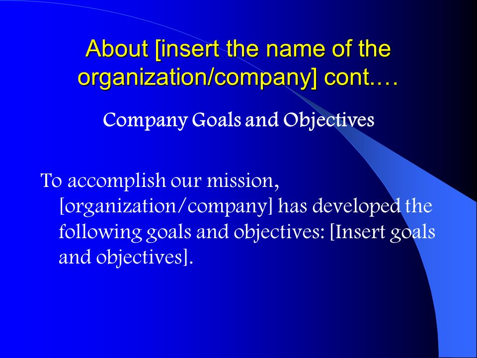 About [insert the name of the organization/company] cont.…